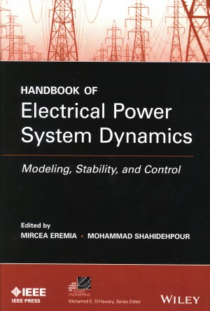 Handbook of electrical power system dynamics: Modeling, stability and control