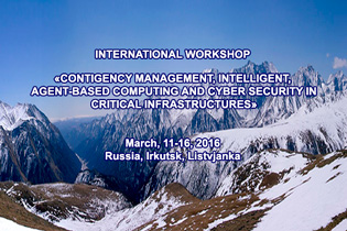 "International workshop ""Contigency management, intelligent, agent-based computing and cyber security in critical infrastructures"" (CM/IAC/CS/CI-2016)"